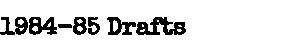 1984-85 VBA Drafts